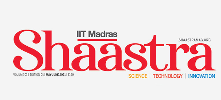 IIT Madras launches Shaastra – A magazine to provide Indian perspective to global science developments